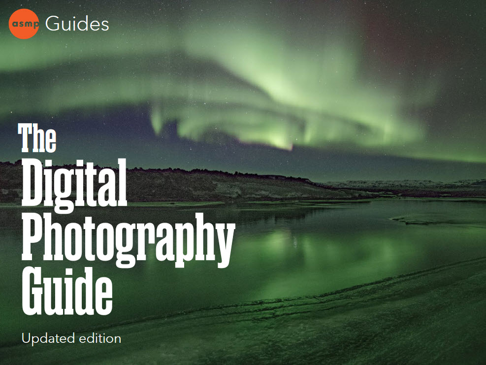 ASMP DIGITAL PHOTOGRAPHY GUIDE